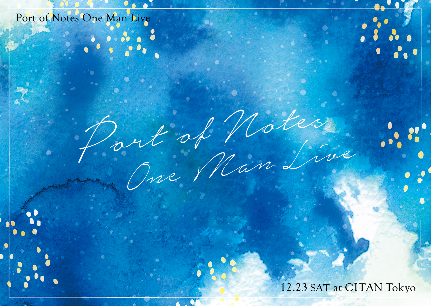 live event port of notes one man live 開催 citan